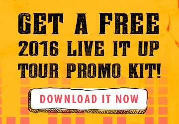 Get a Free 2016 Live It Up Tour Promo Kit!