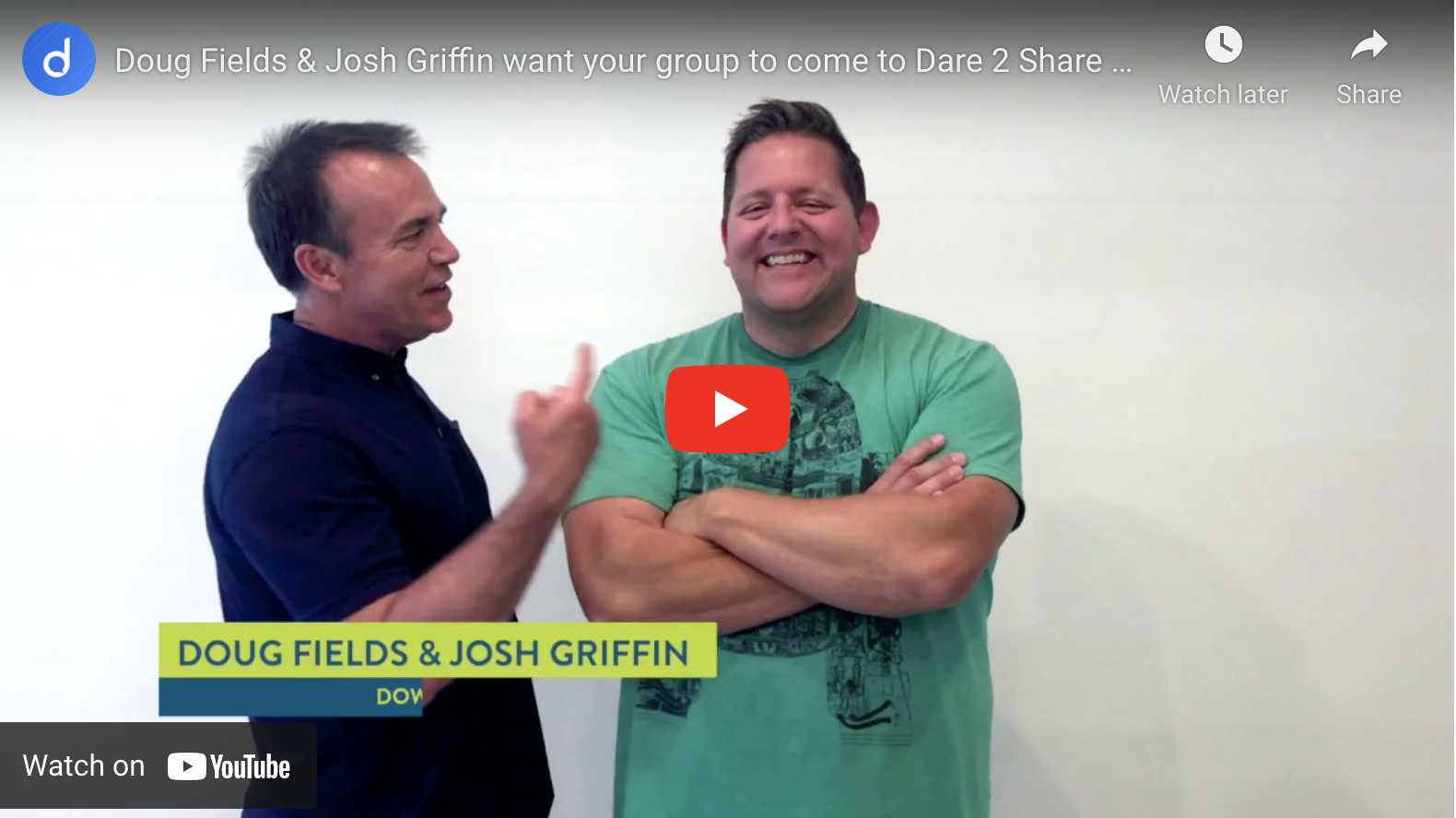 Doug Fields and Josh Griffin invite you to Dare 2 Share LIVE