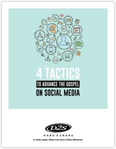 """Get the eBook """"4 Tactics to Advance the Gospel on Social Media"""" from Dare 2 Share."""