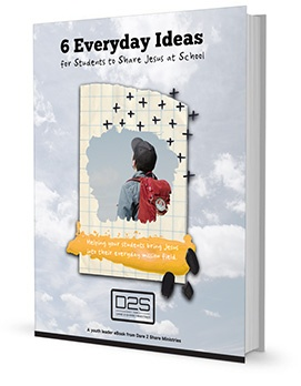 6 Everyday Ideas to Share Jesus at School
