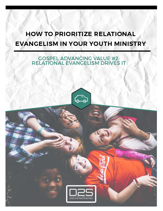 Gospel Advancing Value 2 Whitepaper - How to Prioritize Relational Evangelism in your youth ministry