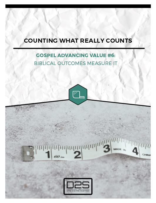 Gospel Advancing Value 6 Whitepaper - measuring Biblical outcomes in your ministry