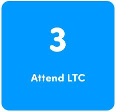 Step 3 - Attend LTC