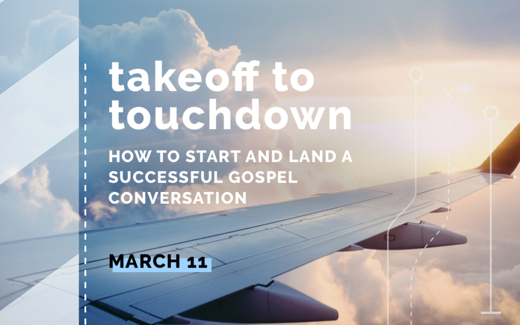 Takeoff to Touchdown youth leader training webinar - how to start and land a successful Gospel conversation