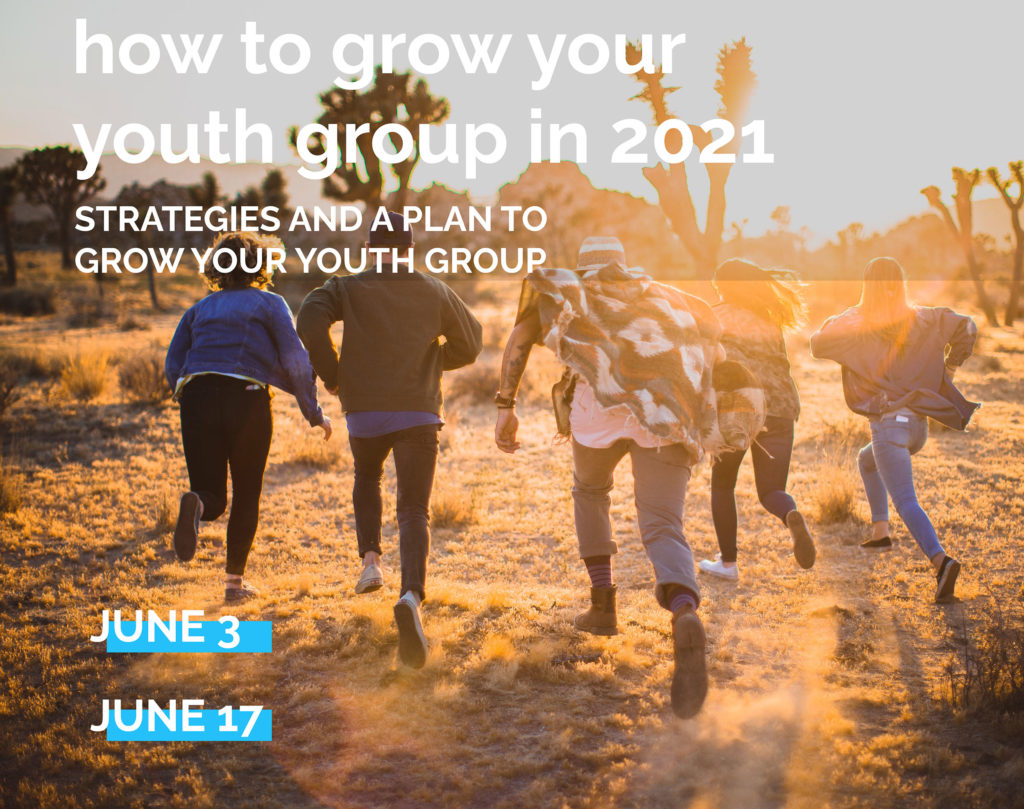 Youth Leader Webinar - How to Grow Your Youth Group in 2021